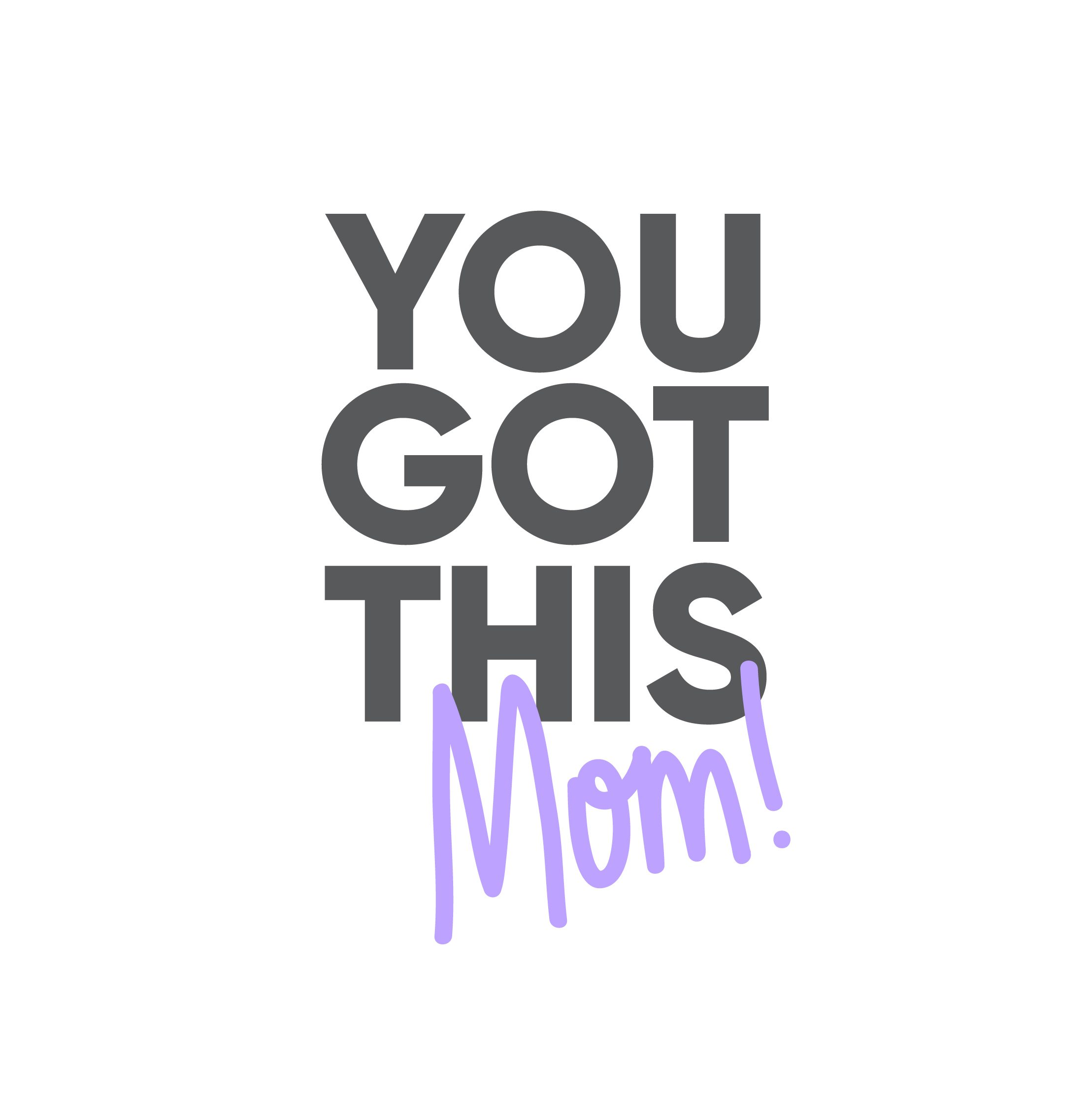 you got this mom!